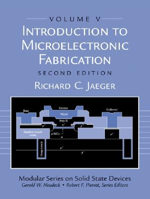 Introduction to Microelectronic Fabrication By Jaeger, Richard C.