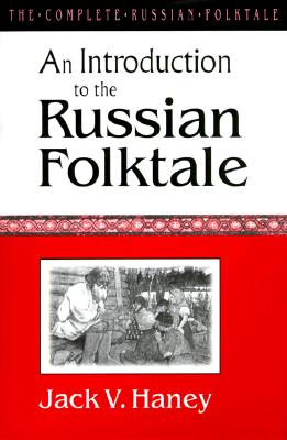 An Introduction to the Russian Folktale By Haney, Jack V.